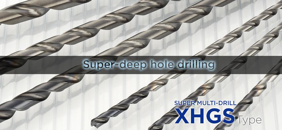 Super MultiDrill XHGS 型 - 适用于高效深孔钻削的整体硬质合金钻头