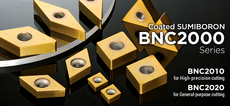 BNC2010 / 2020 - Coated SUMIBORON for hardened steel